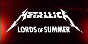 メタリカ、Metallica、Lords Of Summer