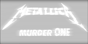 メタリカ、Metallica、Murder One