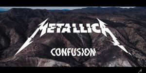メタリカ、Metallica、Confusion