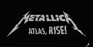 メタリカ、Metallica、Atlas,Rise