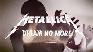 メタリカ、Metallica、Dream No More